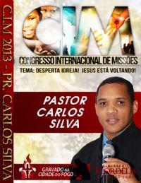 C.I.M - Congresso Internacional de Missões 2013 - Pastor Carlos Silva