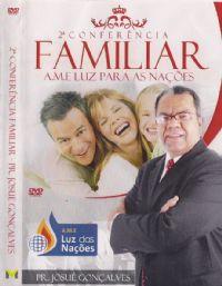 2� Confer�ncia Familiar  Pastor Josu� Gon�alves - A.M.E Luz das Na��es