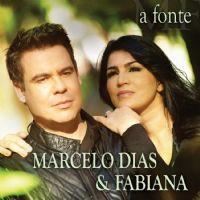 A Fonte - Marcelo Dias e Fabiana