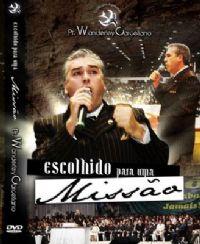 Escolhido para uma Missão - Pastor Wanderley Carceliano - GMUH 2008