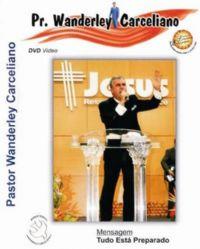Tudo está Preparado - Pastor Wanderley Carceliano