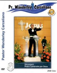 Pedra lembrada por Deus - Pastor Wanderley Carceliano