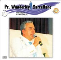 Conversão - Pastor Wanderley Carceliano