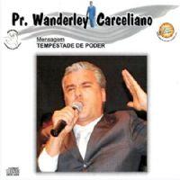 Tempestade de Poder - Pastor Wanderley Carceliano