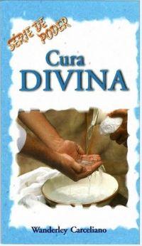 Cura Divina  - Pastor Wanderley Carceliano