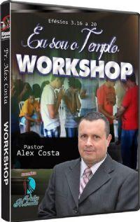 Workshop Eu Sou o Templo! - Pastor Alex Costa - Vidas Marcadas