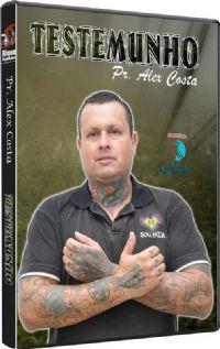 Testemunho Pastor Alex Costa - Vidas Marcadas