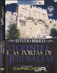 Estudo B�blico  O Crente e as portas de Jerusal�m - Pr Carvalho Junior