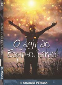 O Agir do Espírito Santo - Pr. Charles Pereira - Igreja Luz da Vida