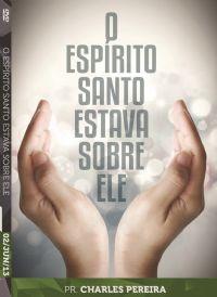 O Espírito Santo estava Sobre Ele - Pr. Charles Pereira - Luz da Vida