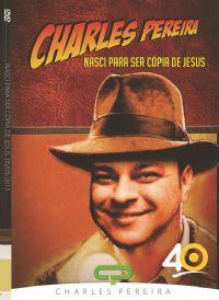 Nasci para ser C�pia de Jesus - Pr. Charles Pereira - Luz da Vida