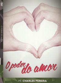 O Poder do Amor - Pr. Charles Pereira - Igreja Luz da Vida
