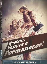 Resistir, Vencer e Permanecer - Pr. Charles Pereira - Luz da Vida