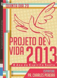 Pro. De Vida 2013 - Espiritual - Pr. Charles - Igreja Luz da Vida