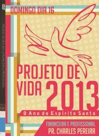 Pro.De Vida 2013 - Financeira e Profissional Pr. Charles-  Luz da Vida