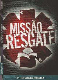 Missão Resgate - Pr. Charles Pereira - Luz da Vida