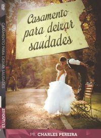 Casamento para Deixar Saudades - Pr. Charles Pereira -  Luz da Vida