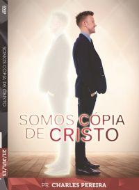 Somos C�pia de Cristo - Pr. Charles Pereira - Luz da Vida