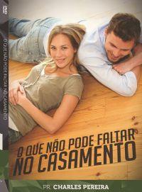 O Que Não Pode Faltar no Casamento - Pr. Charles Pereira - Luz da Vida