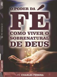 O Poder da Fé - Pr. Charles Pereira - Luz da Vida