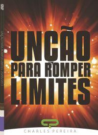 Unção para Romper Limites - Pr. Charles Pereira - Luz da Vida