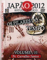 Os Pilares do Tempo - Estudo Bíblico Vol. 1 - Japão 2012 - Pr Carvalho