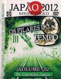 Os Pilares do Tempo - Estudo Bíblico Vol. 2 - Japão 2012 - Pr Carvalho