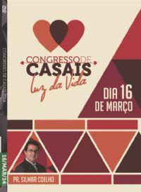 Cong de Casais 2014- Pr. Silmar Coelho - Luz da Vida - 16/03