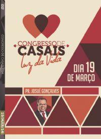 Cong de Casais 2014- Pr. Josué Gonçalves - Luz da Vida - 19/03