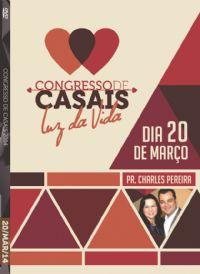 Cong de Casais 2014- Pr. Charles Pereira - Luz da Vida - 20/03