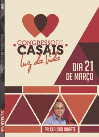 Cong de Casais 2014- Pr. Claudio Duarte - Luz da Vida - 21/03