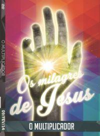 Os Milagres de Jesus - O Multiplicador - Luz da Vida