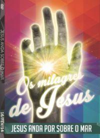 Os Milagres de Jesus - Jesus anda por sobre o Mar - Luz da Vida