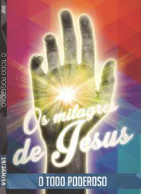 Os Milagres de Jesus - O Todo Poderoso - Luz da Vida