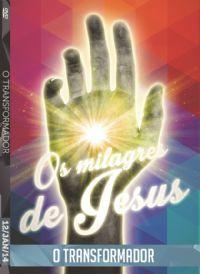 Os Milagres de Jesus - O Transformador - Luz da Vida