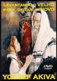 Levantando o Velho para Deitar o Novo - Pastor Yossef Akiva