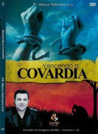Vencendo a Covardia - Pastor Marco Feliciano