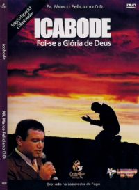 ICABODE Foi-se a Gl�ria de Deus - Ed. Especial Colecionador - Pr Marco