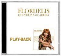 Questiona ou Adora - Pastora Flordelis - Playback