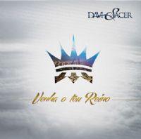Venha o Teu Reino - Davi Sacer
