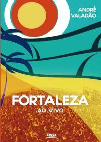 Fortaleza - Andr� Valad�o - DVD