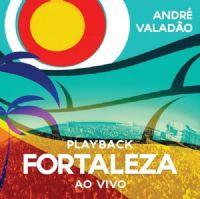 Fortaleza - Andr� Valad�o - Somente Playback