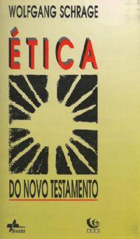 Ética - Novo Testamento - Wolfgang Schrage