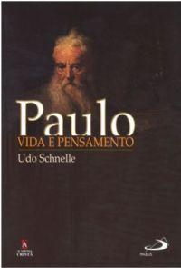 Paulo - Vida e Pensamento - Udo Schnelle