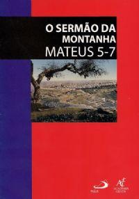 Coleção Caderno Bíblico - O Sermão da Montanha - Mateus 5-7 - Marcel D