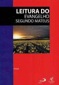 Coleção Caderno Bíblico - Leitura do Evangelho Segundo Mateus - VV.AA