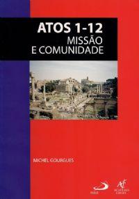 Coleção Caderno Bíblicos - Atos 1-12 Missão e Comunidade - (Michel G)