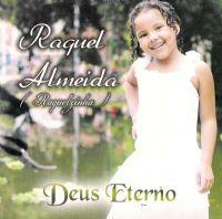 Deus Eterno - Raquel Almeida (Raquelzinha)