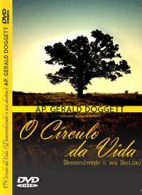 O Circulo da Vida (Desenvolvendo o seu Destino) - Ap Gerald Doggett