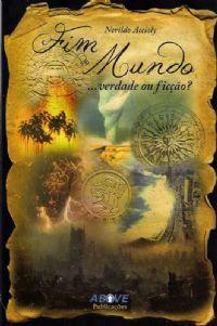 Fim do Mundo...Verdade ou Ficção? - Pastor Nerildo Accioly